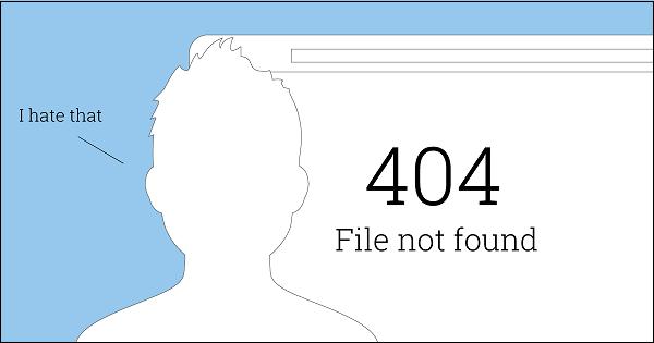 Пользователи довольно плохо относятся к появлению ошибки 404